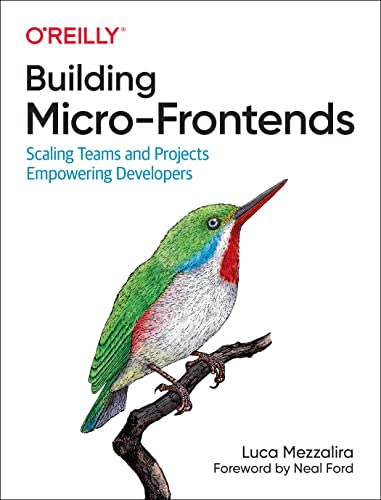 Building Micro-Frontends: Scaling Teams and Projects Empowering Developers