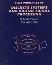 First Principles of Discrete Systems and Digital Signal Processing (Addison-Wesley Series in Electrical Engineering)