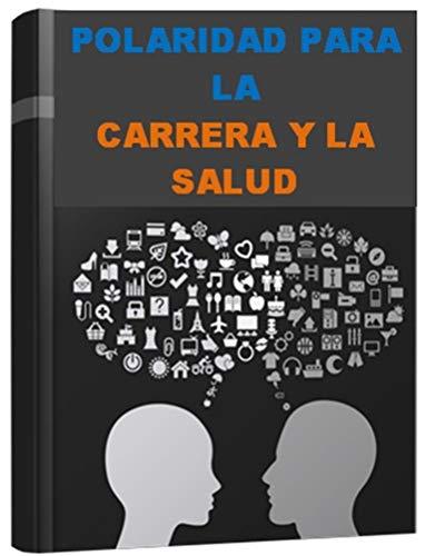 Polaridad para la carrera y la salud (Spanish Edition)