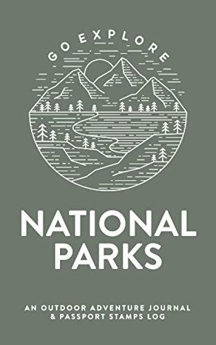 National Parks: An Outdoor Adventure Journal & Passport Stamps Log (U.S. National Parks Bucket List Journal)