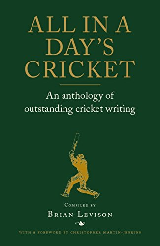 All in a Day's Cricket: An Anthology of Outstanding Cricket Writing (English Edition)
