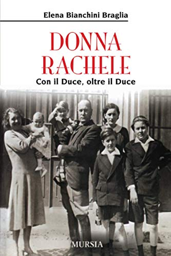 Donna Rachele: Con il Duce, oltre il Duce