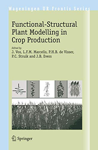 Functional-Structural Plant Modelling in Crop Production (Wageningen UR Frontis Series, Band 22)