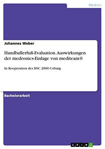 Handballerfuß-Evaluation. Auswirkungen der medronics-Einlage von mediteam®: In Kooperation des HSC 2000 Coburg