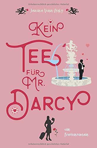 Kein Tee für Mr. Darcy: ein Frauenroman (Tea Time, Band 2)