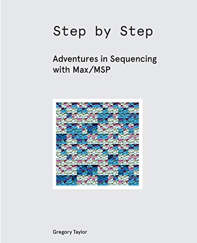 Download Step by Step: Adventures in Sequencing with Max/MSP 1732590303