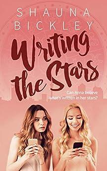 Writing the Stars: A heartwarming New Zealand romance (Horoscope Romances Book 1) by [Shauna Bickley]