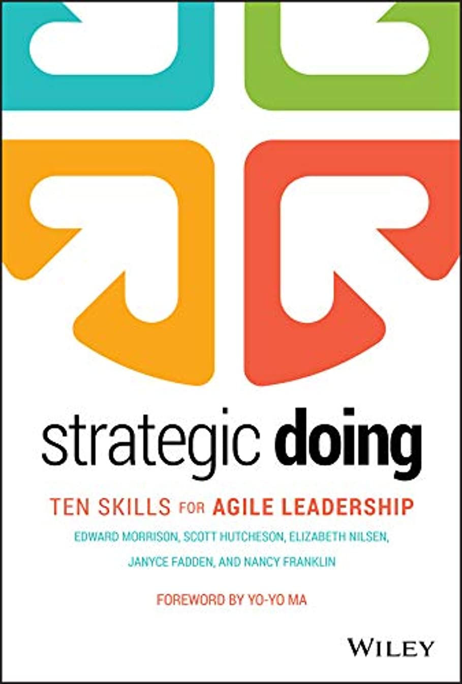 まばたき魅力拍手するStrategic Doing: Ten Skills for Agile Leadership (English Edition)