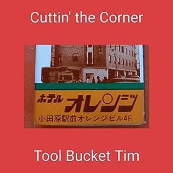 Cuttin' the Corner
