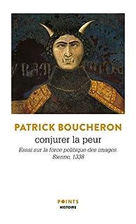 Conjurer la peur  par Patrick Boucheron