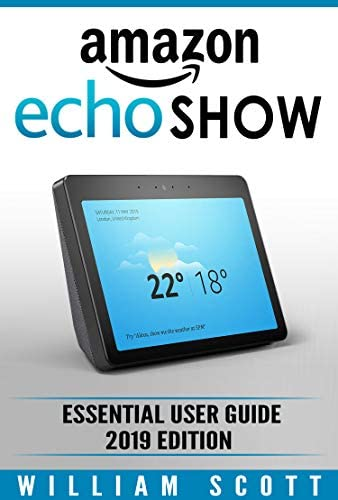 Amazon Echo Show 2nd Generation Essential User Guide for Echo Show and Alexa Make the Best Use product image