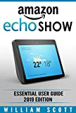 Amazon Echo Show 2nd Generation: Essential User Guide for Echo Show and Alexa | Make the Best Use of the All-new Echo Show (Amazon Echo Show, Echo Show, Amazon Echo User Manual)