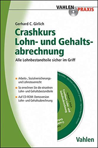 Crashkurs Lohn- und Gehaltsabrechnung: Alle Lohnbestandteile sicher im Griff (Vahlen Praxis)