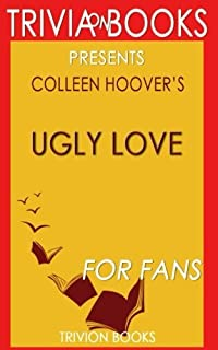 Trivia: Ugly Love by Colleen Hoover