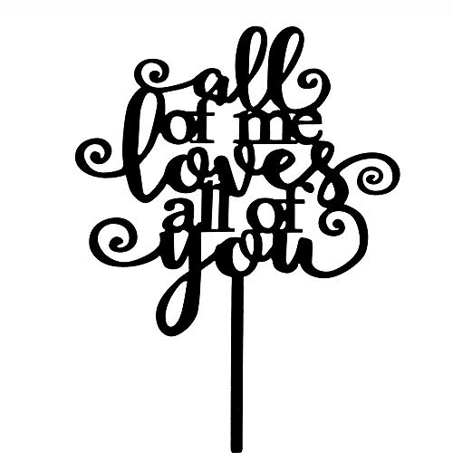 All of Me Loves ALL of You Wedding Cake Topper - Wedding Anniversary Engagement Bridal Shower Cake Decorations (Black Acrylic)