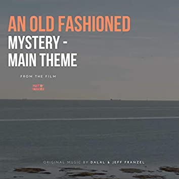 An Old Fashioned Mystery (Main Theme)