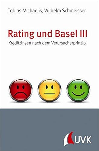 Rating und Basel III. Kreditzinsen nach dem Verursacherprinzip