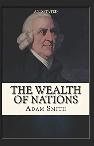 The Wealth of Nations Annotated