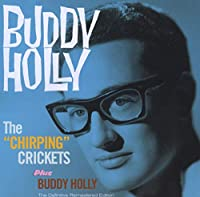 """The """"chirping"""" Crickets + Buddy Holly + 11(import)"""