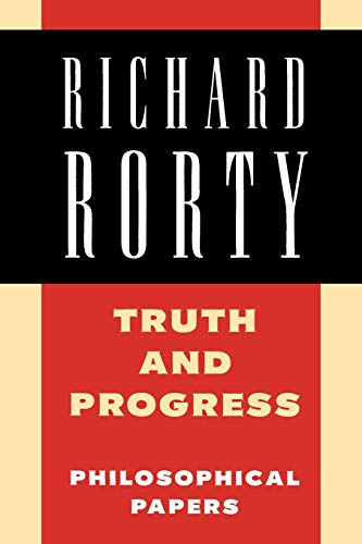 Richard Rorty: Philosophical Papers Set 4 Paperbacks: Truth and Progress: Philosophical Papers: 3