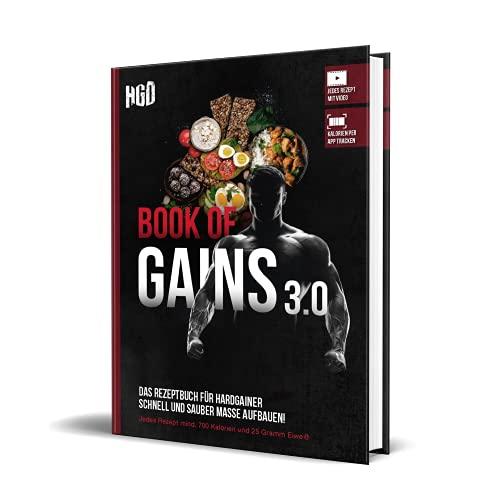 Book of Gains 3.0: Das Rezeptbuch für Hardgainer, schnell und sauber Masse aufbauen/zunehmen, inkl. Zubereitungsvideos+Kalorien-Tracking, Hardgainerdistrict