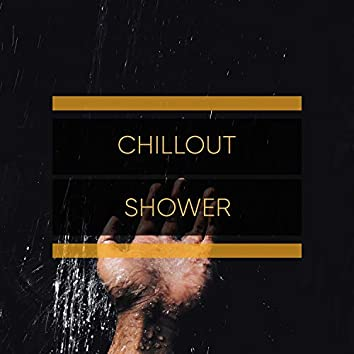 # Chillout Shower
