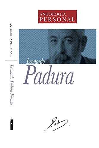 Leonardo Padura: Antología Personal (Spanish Edition)