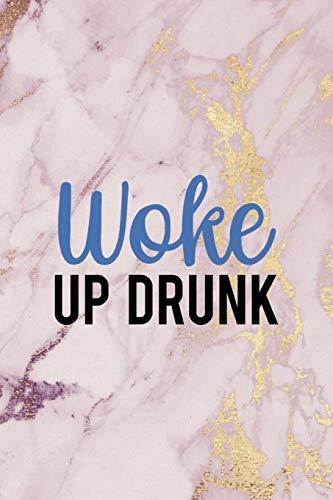 Woke Up Drunk: Woke  Journal Composition Blank Lined Diary N