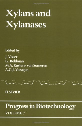 Xylans and Xylanases: Proceedings of an International Symposium, Wageningen, The Netherlands, 8-11 December 1991: 007 (Progress in Biotechnology)