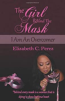 Paperback The Girl Behind the Mask: I Am An Overcomer [Large Print] Book
