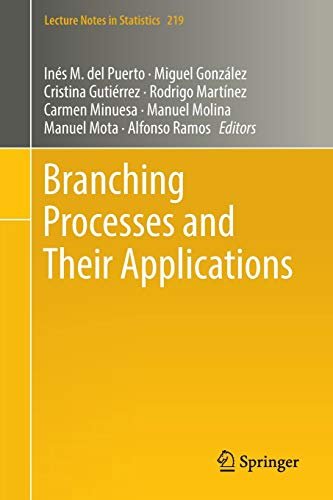 Branching Processes and Their Applications: 219 (Lecture Notes in Statistics)