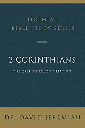 2 Corinthians: The Call to Reconciliation (Jeremiah Bible Study Series)