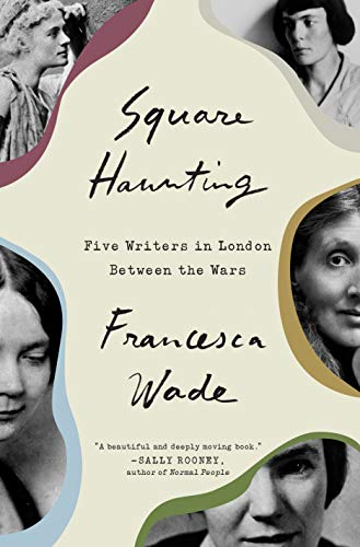 Image of Square Haunting: Five Writers in London Between the Wars