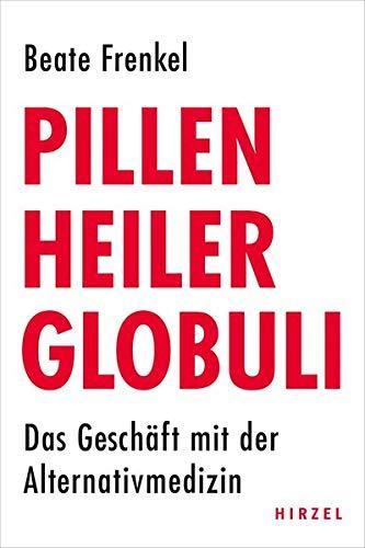 Pillen, Heiler, Globuli: Das Geschäft mit der Alternativmedizin