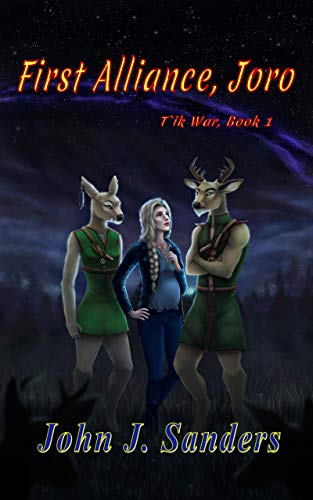 First Alliance, Joro: T`ik War, Book 1 by Sanders, John J.