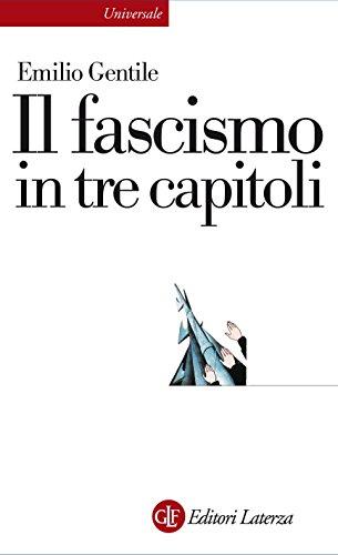 Il fascismo in tre capitoli (Universale Laterza Vol. 843)