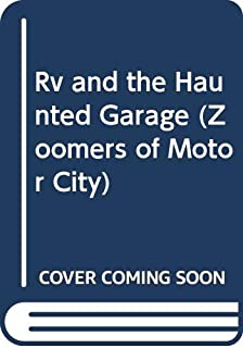 Rv and the Haunted Garage (Zoomers of Motor City)