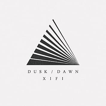 Dusk / Dawn