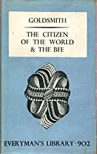 The Citizen of the World The Bee [Number 902 Dent Everyman's Library]