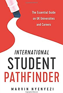 International Student Pathfinder: The Essential Guide on UK Universities and Careers