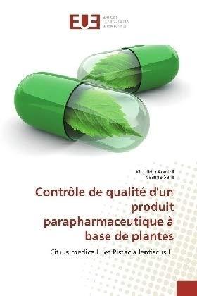 Contrôle de qualité d'un produit parapharmaceutique à base de plantes: Citrus medica L. et Pistacia lentiscus L.