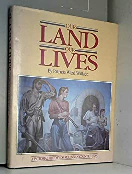 Hardcover Our land, our lives: A pictorial history of McLennan County, Texas Book