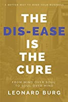 The Dis-ease Is The Cure