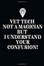 Vet Tech Not A Magician but I understand your confusion!-Blank Lined Notebook-Funny Quote Journal-6