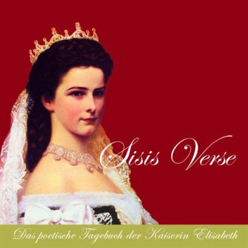 Sisis Verse. Das poetische Tagebuch der Kaiserin Elisabeth Titelbild