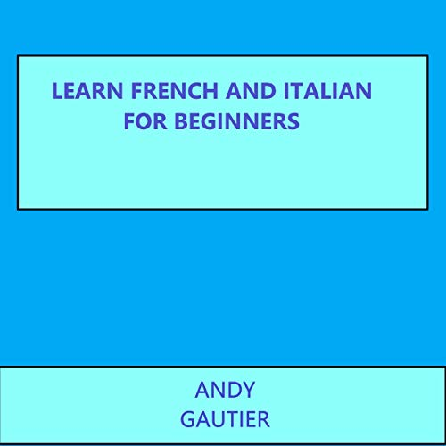 Learn French and Italian for Beginners cover art
