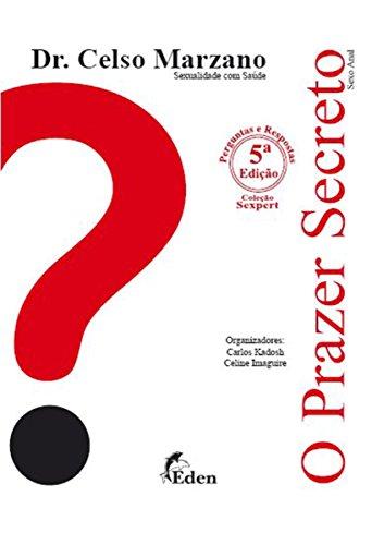 O Prazer Secreto: Sexo anal - anatomia, como praticar, curiosidades, perguntas e respostas... (Portuguese Edition)