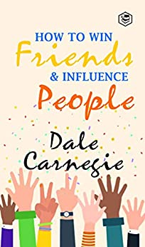 How To Win Friends and Influence People (English Edition) por [Dale Carnegie]