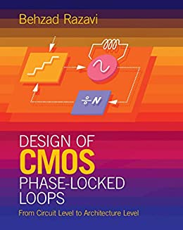 Design of CMOS Phase-Locked Loops: From Circuit Level to Architecture Level by [Behzad Razavi]