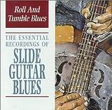Roll & Tumble: Essential Slide Guitar Blues